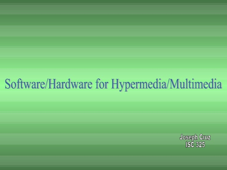 Software/hardware for hypermedia/multimedia