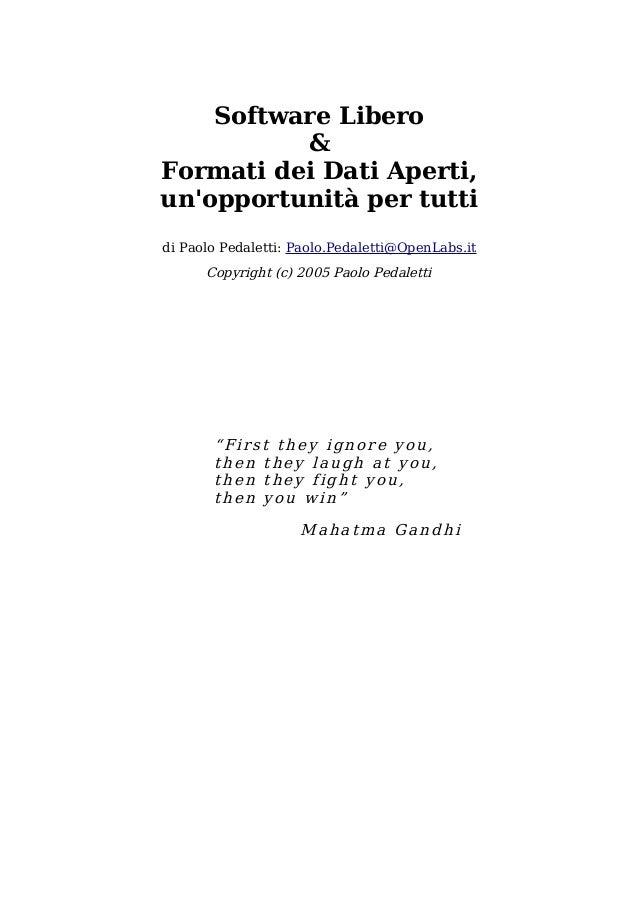Software Libero & Formati dei Dati Aperti, un'opportunità per tutti di Paolo Pedaletti: Paolo.Pedaletti@OpenLabs.it  Copyr...