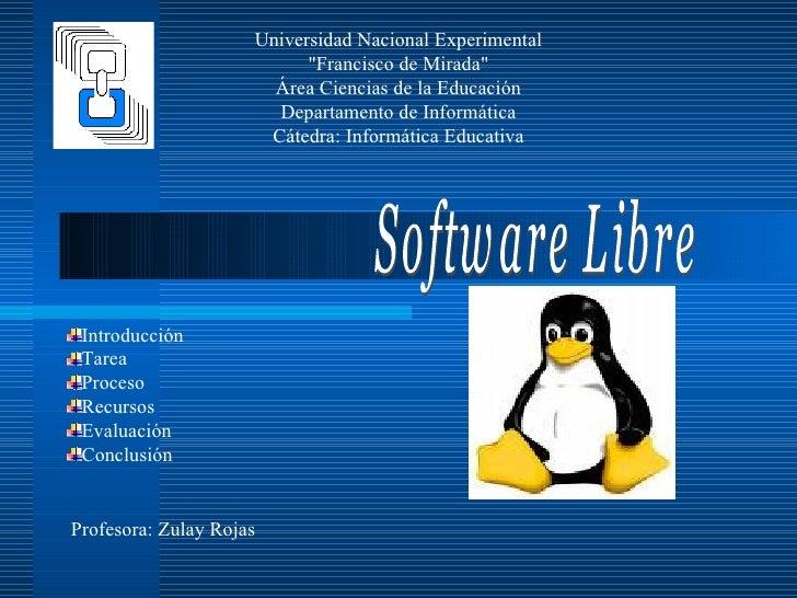"""Universidad Nacional Experimental """"Francisco de Mirada"""" Área Ciencias de la Educación Departamento de Informátic..."""