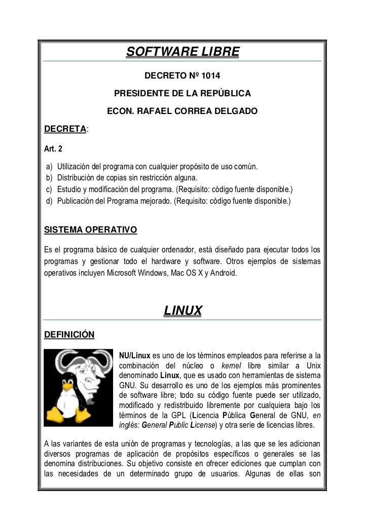 SOFTWARE LIBRE<br />DECRETO Nº 1014<br />PRESIDENTE DE LA REPÚBLICA<br />ECON. RAFAEL CORREA DELGADO<br />DECRETA: <br />A...
