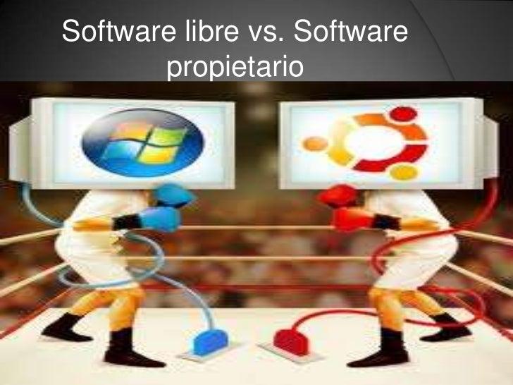 Software libre vs. Software       propietario