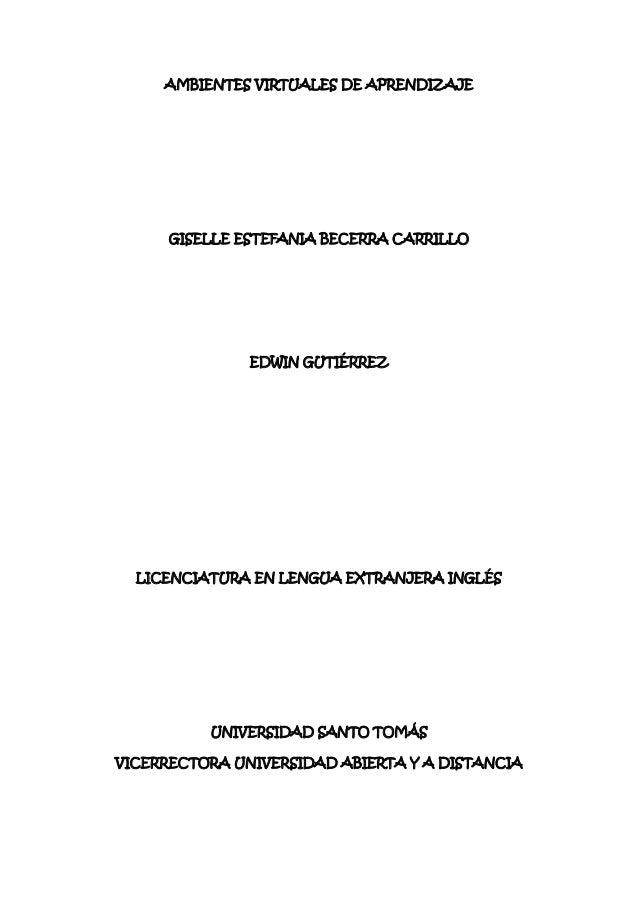 AMBIENTES VIRTUALES DE APRENDIZAJE  GISELLE ESTEFANIA BECERRA CARRILLO  EDWIN GUTIÉRREZ  LICENCIATURA EN LENGUA EXTRANJERA...