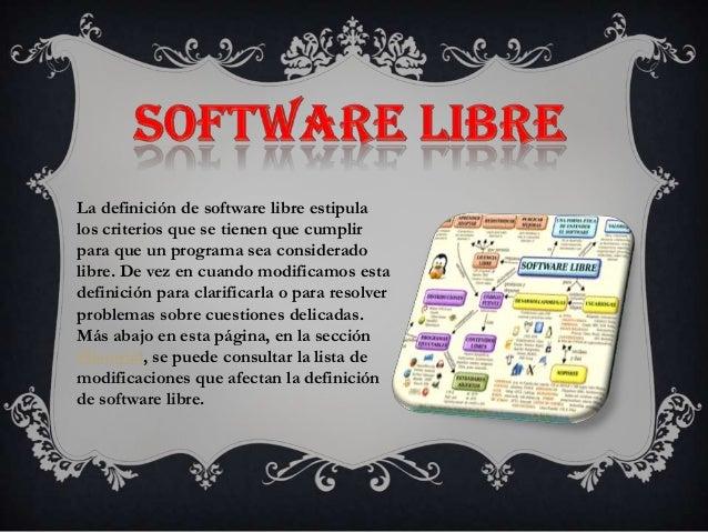 La definición de software libre estipula los criterios que se tienen que cumplir para que un programa sea considerado libr...