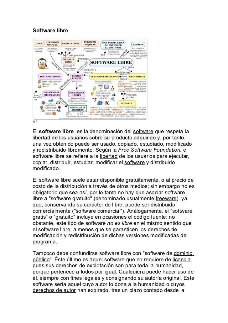 Software libreEl software libre es la denominación del software que respeta lalibertad de los usuarios sobre su producto a...