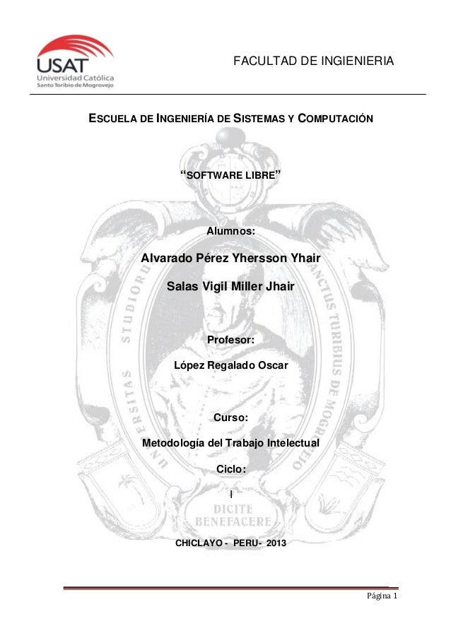 """FACULTAD DE INGIENIERIA  ESCUELA DE INGENIERÍA DE SISTEMAS Y COMPUTACIÓN  """"SOFTWARE LIBRE""""  Alumnos:  Alvarado Pérez Yhers..."""