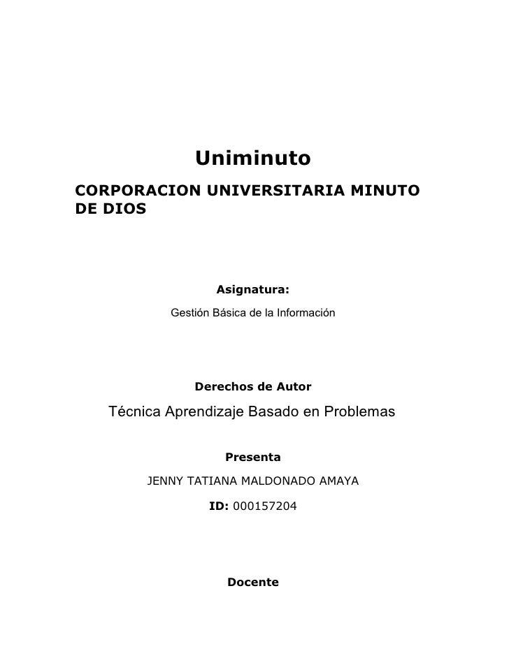 Uniminuto CORPORACION UNIVERSITARIA MINUTO DE DIOS                        Asignatura:             Gestión Básica de la Inf...