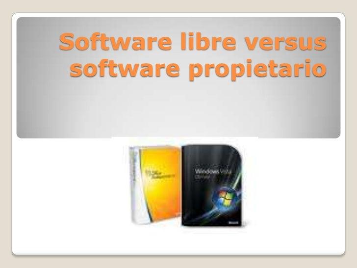 Software libre versus software propietario<br />
