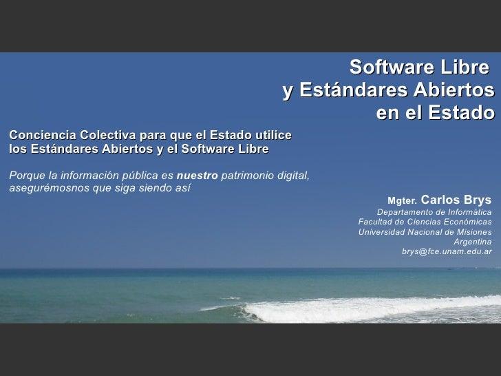 Software Libre                                                       y Estándares Abiertos                                ...