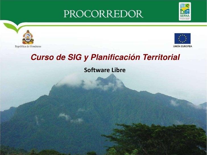 Curso de SIG y Planificación Territorial              Software Libre