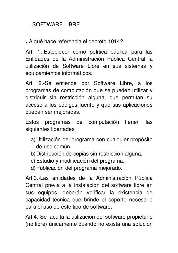 SOFTWARE LIBRE<br />¿A qué hace referencia el decreto 1014?<br />Art. 1.-Esteblecer como política pública para las Entida...