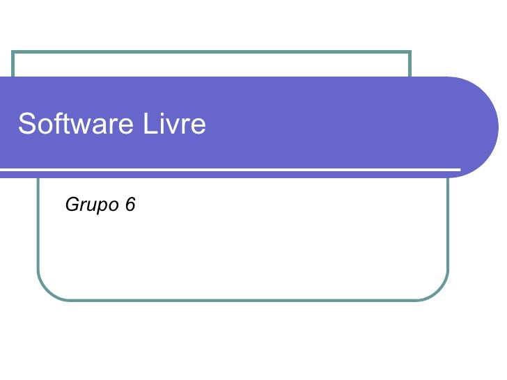 Software Livre Grupo 6