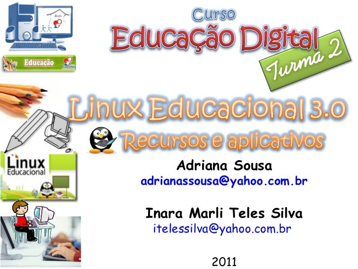 Adriana Sousa [email_address] Inara Marli Teles Silva [email_address]   2011