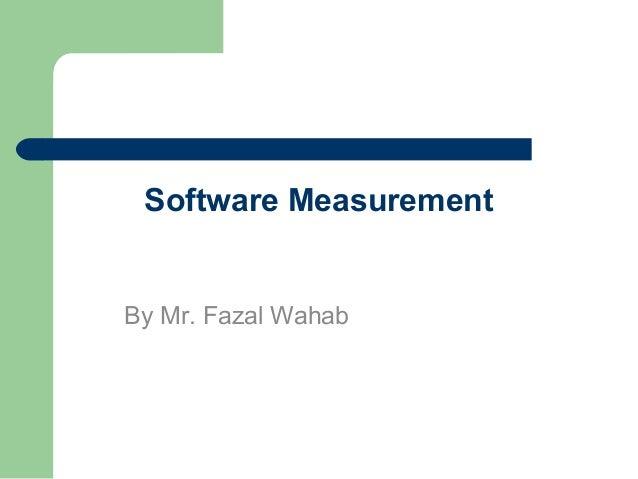 Software measurement lecture 7