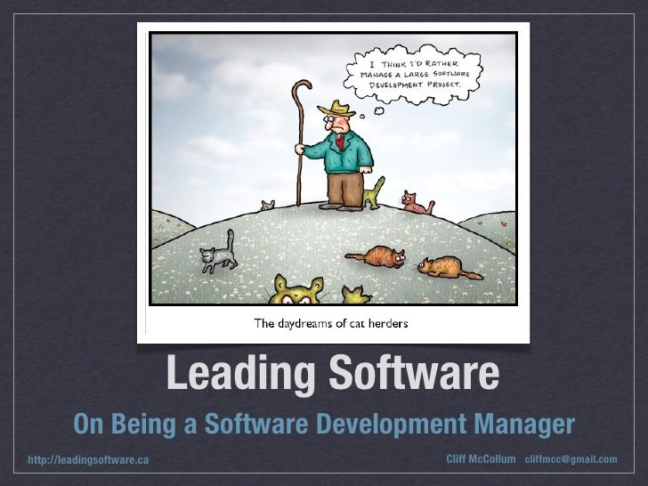 Leading Software          On Being a Software Development Manager http://leadingsoftware.ca                Cliff McCollum ...
