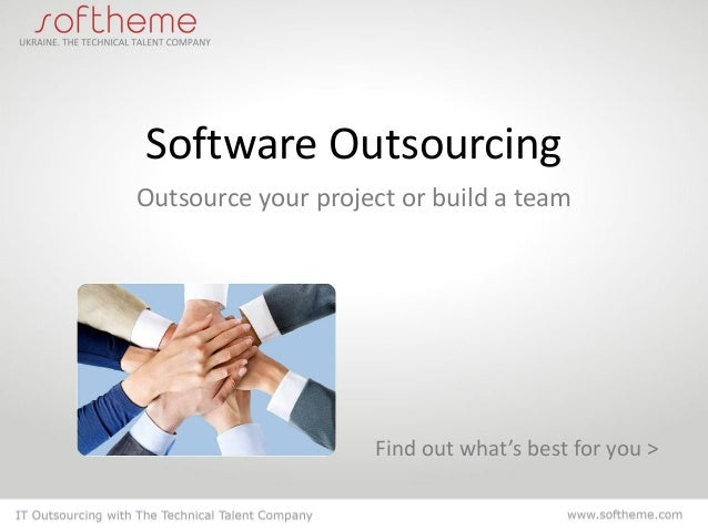 Software OutsourcingOutsource your project or build a team                    Find out what's best for you >