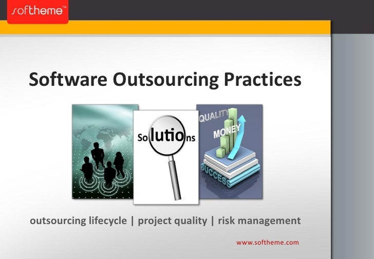 Software Outsourcing Practices     outsourcing lifecycle | project quality | risk management                              ...