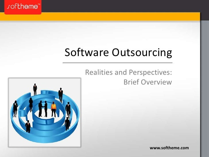 Software Outsourcing. Realities and Perspectives: Brief Overview