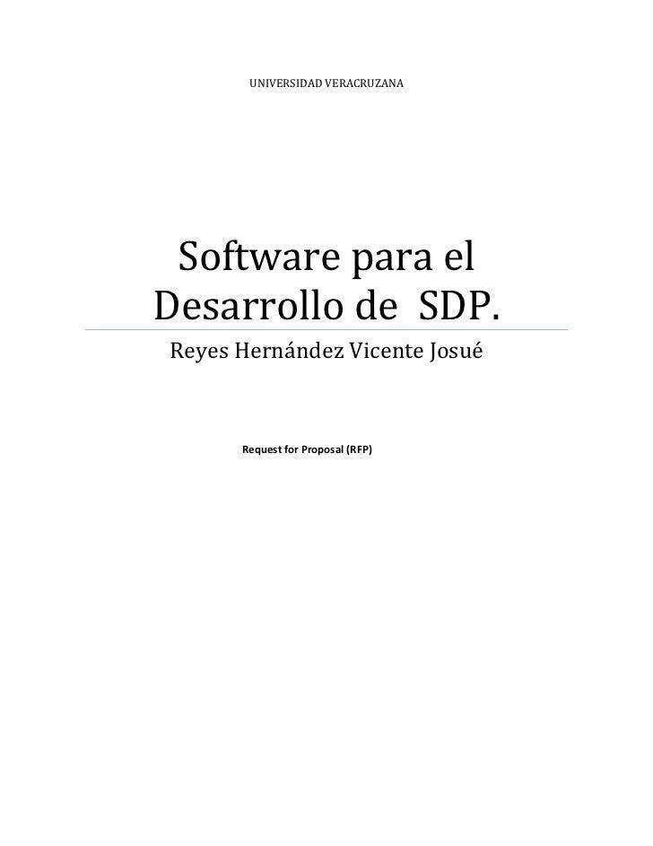 UNIVERSIDAD VERACRUZANA Software para elDesarrollo de SDP.Reyes Hernández Vicente Josué      Request for Proposal (RFP)