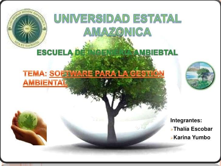 Integrantes:Thalía   EscobarKarina   Yumbo