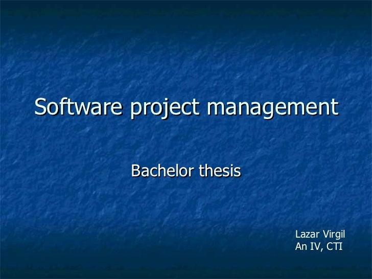 Software project management Bachelor thesis Lazar Virgil An IV, CTI