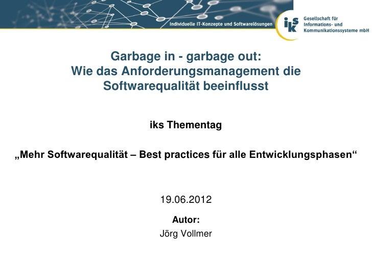 Garbage in - garbage out:           Wie das Anforderungsmanagement die                Softwarequalität beeinflusst        ...