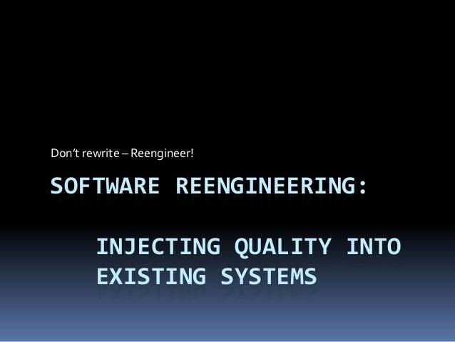 Software reengineering for Developers