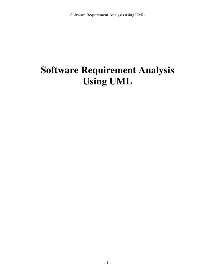 Software Requirement Analysis using UML    Software Requirement Analysis             Using UMLAuthor:          Dhiraj Shet...