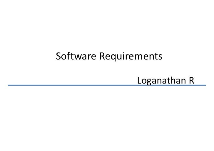 Software Requirements               Loganathan R