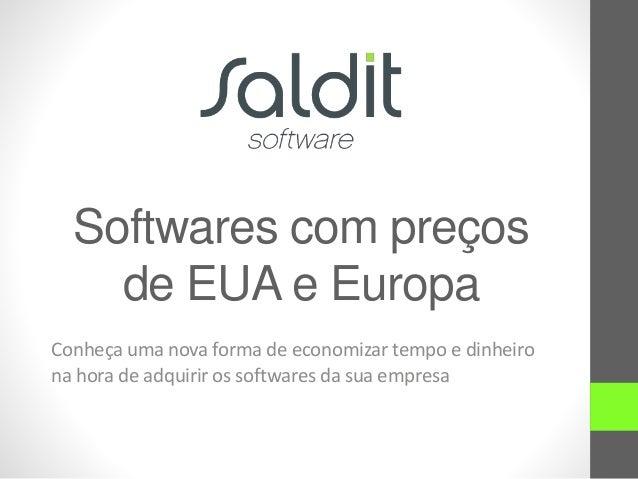 Softwares com preços de EUA e Europa Conheça uma nova forma de economizar tempo e dinheiro na hora de adquirir os software...