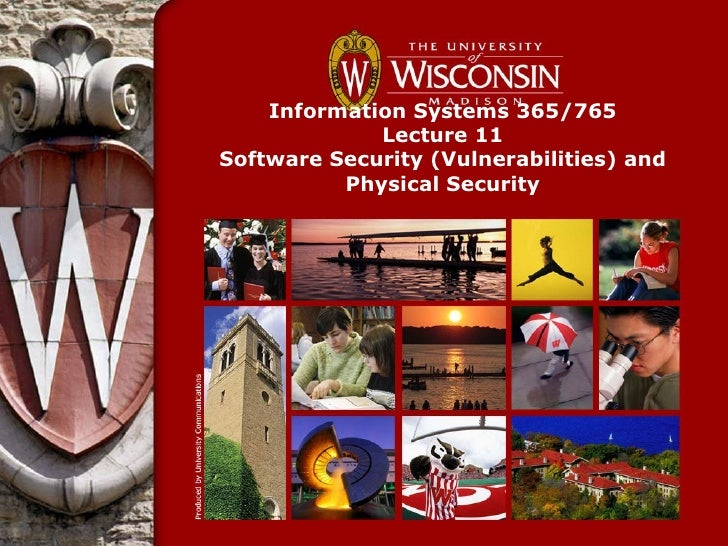 Information Systems 365/765             Lecture 11Software Security (Vulnerabilities) and          Physical Security