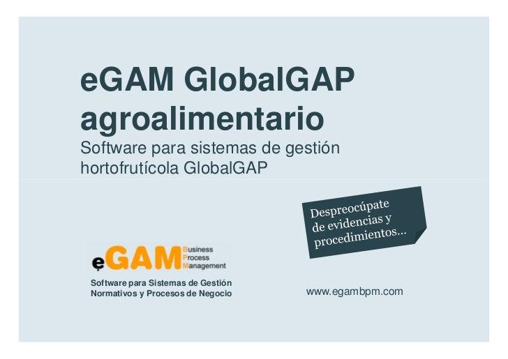 eGAM GlobalGAP        agroalimentario        Software para sistemas de gestión        hortofrutícola GlobalGAP            ...