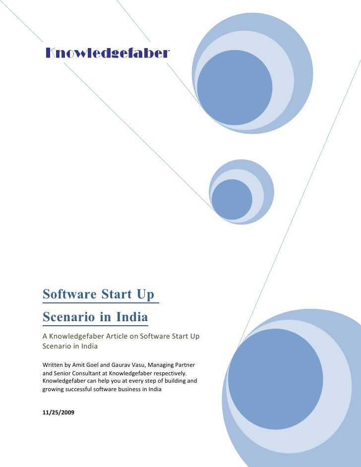 Software Start Up Scenario in India A Knowledgefaber Article on Software Start Up Scenario in India  Written by Amit Goel ...