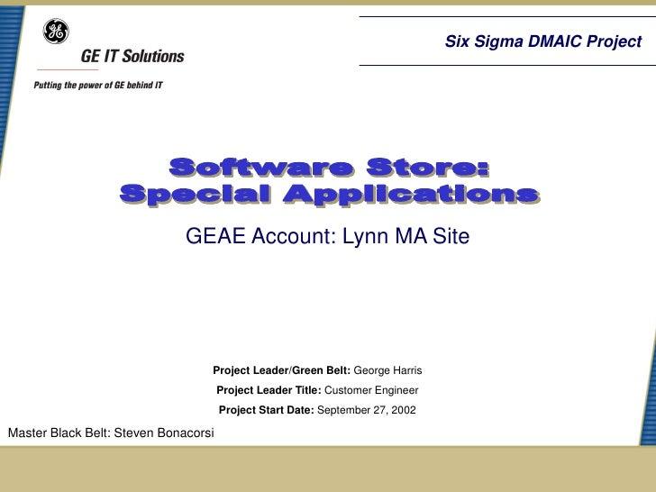Six Sigma DMAIC Project                              GEAE Account: Lynn MA Site                                  Project L...