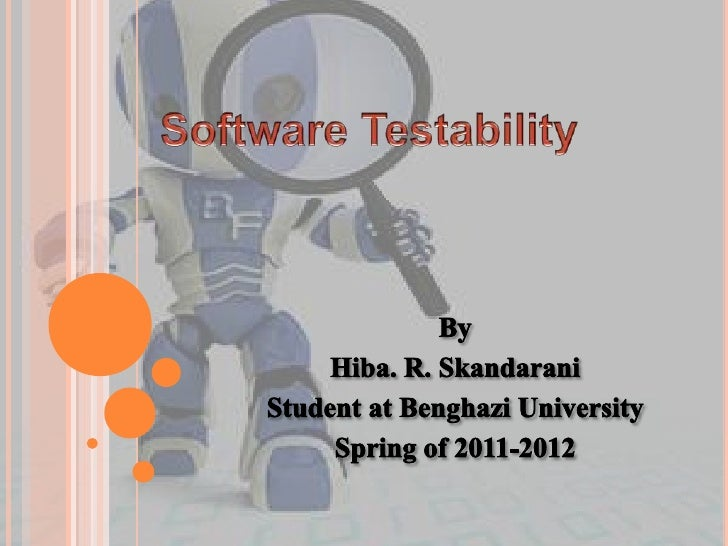    Definition of Software Testability.   Why Testability Matters?   Design for Testability!   What Makes an SUT Testab...