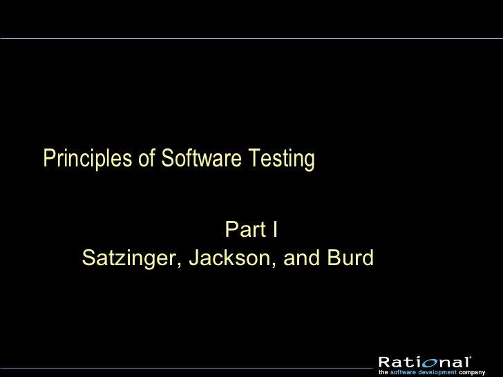 Principles of Software Testing Part I Satzinger, Jackson, and Burd