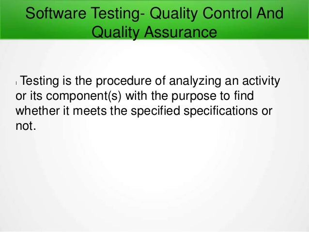Software testing quality control and quality assurance ...
