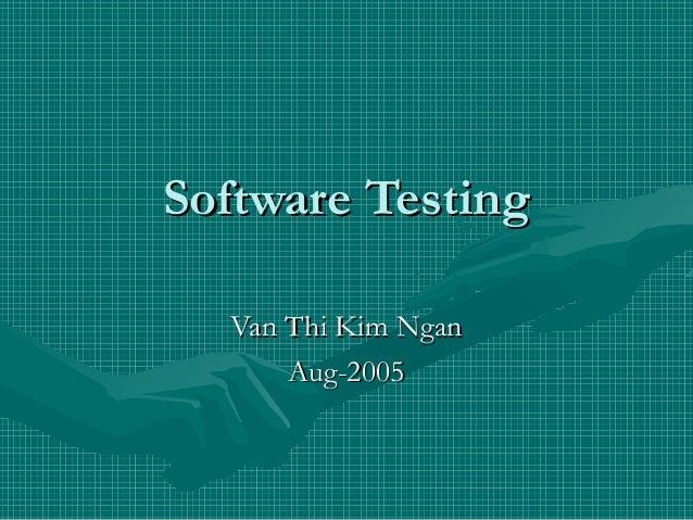 Software Testing Van Thi Kim Ngan Aug-2005