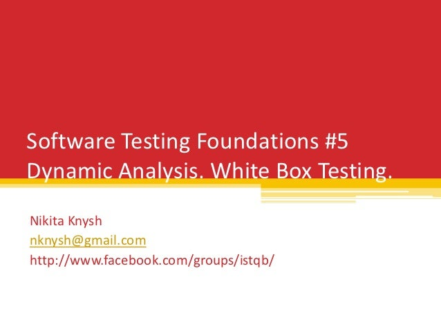 Software Testing Foundations Part 5 - White Box Testing