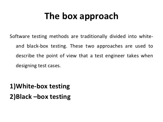 case study for white box testing An effective guide to white box testing, supported by a step by step example remember, in a lot of the cases, you're doing white box testing.
