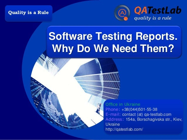 Company  Quality LOGO is a Rule  Software Testing Reports. Why Do We Need Them?  Office in Ukraine Phone: +38(044)501-55-3...