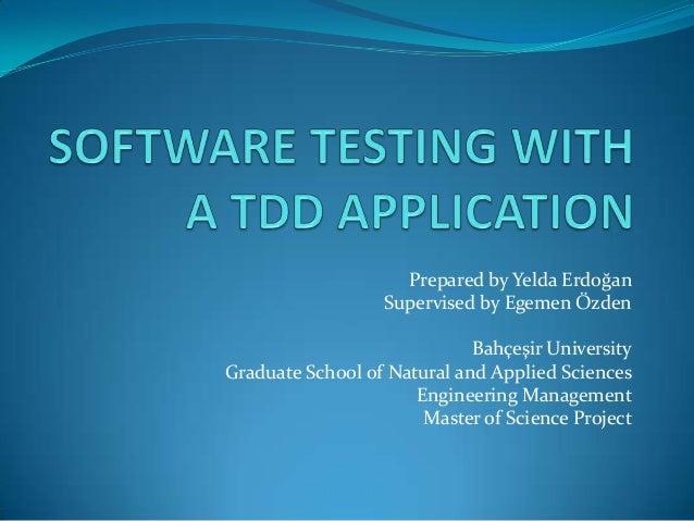 Prepared by Yelda ErdoğanSupervised by Egemen ÖzdenBahçeşir UniversityGraduate School of Natural and Applied SciencesEngin...