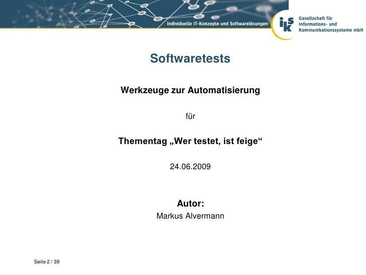 """Softwaretests               Werkzeuge zur Automatisierung                              für               Thementag """"Wer te..."""