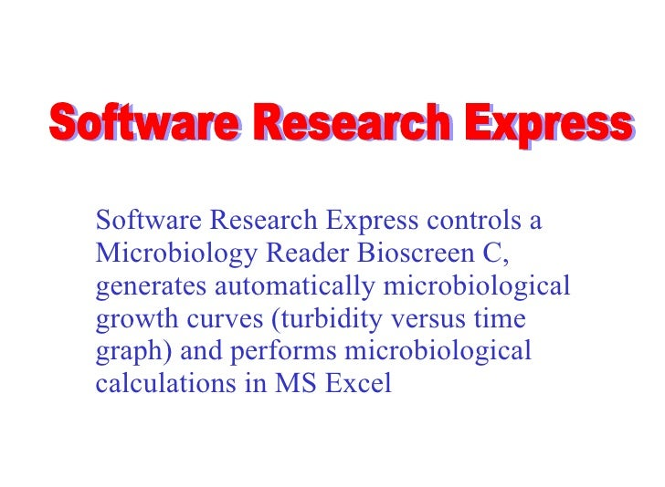 Software Research Express controls a Microbiology Reader Bioscreen C, generates automatically microbiological growth curve...