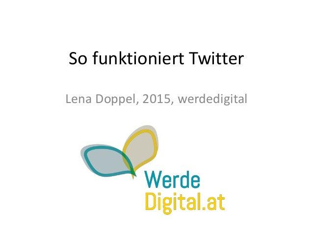 So funktioniert Twitter Lena Doppel, 2015, werdedigital