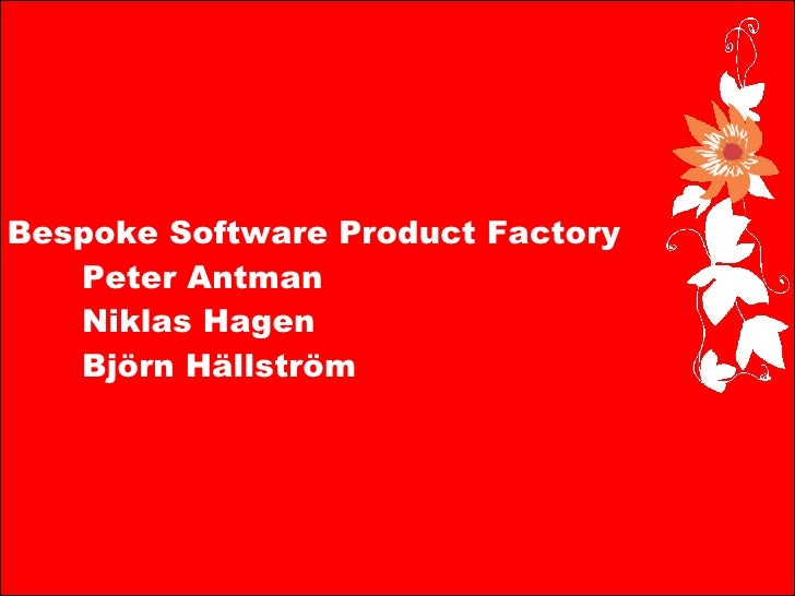 The Bespoke Software Product Factory (2007)