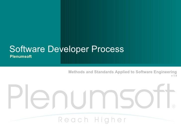 Software Developer Process Plenumsoft Methods and Standards Applied to Software Engineering v 1.4