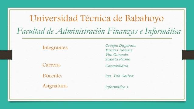 Crespo Dayanna Macias Denisis Vito Genesis Zapata Fiama Integrantes: Carrera: Informática I Contabilidad Asignatura: Docen...