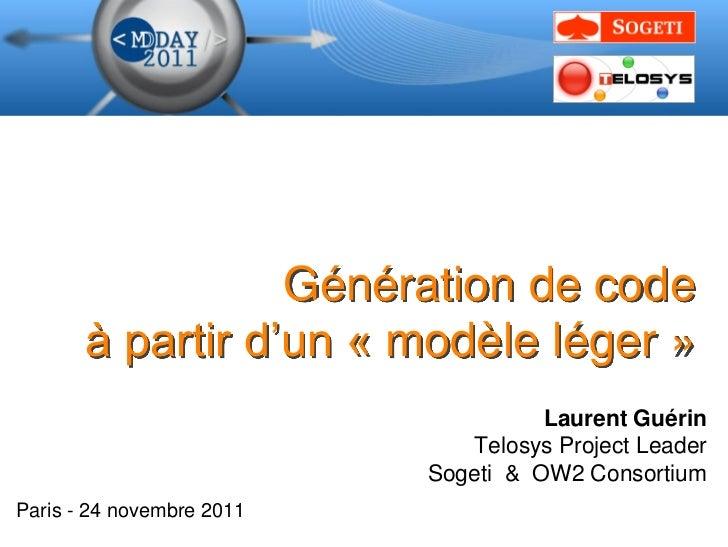 Génération de code       à partir d'un « modèle léger »                                     Laurent Guérin                ...