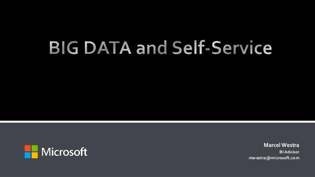 Marcel Westra, Microsoft - Big Data And Self-Service - BI Symposium 2012