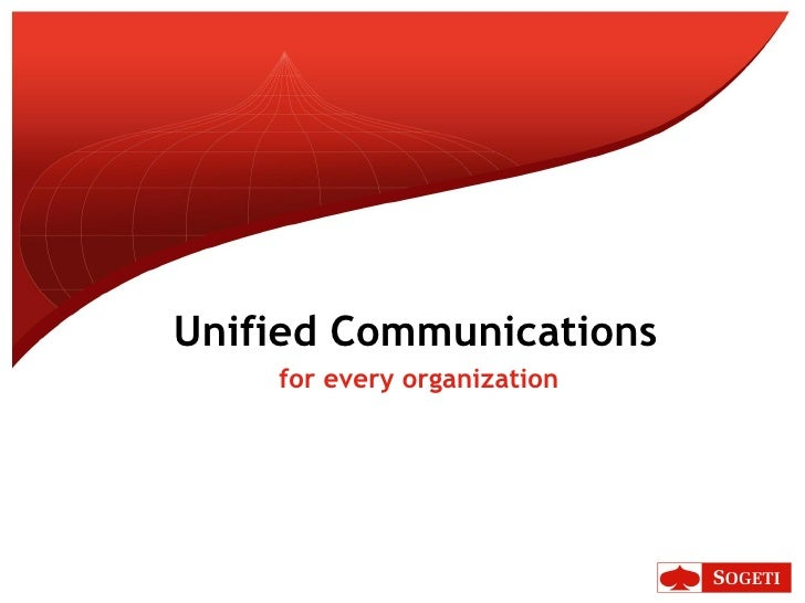 Unified Communications     for every organization
